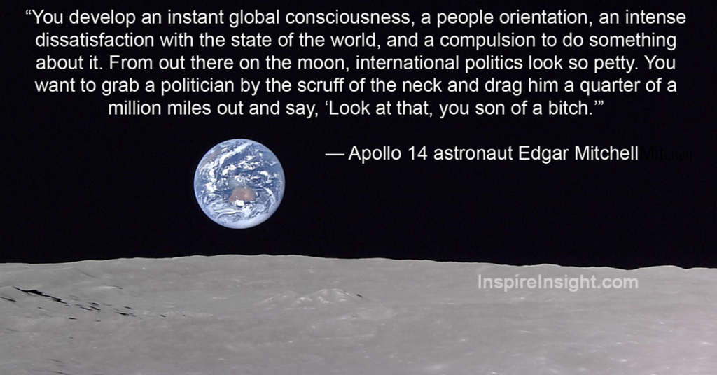 Astronaut Edgar Mitchell Quote for Politicians Look at That Earth
