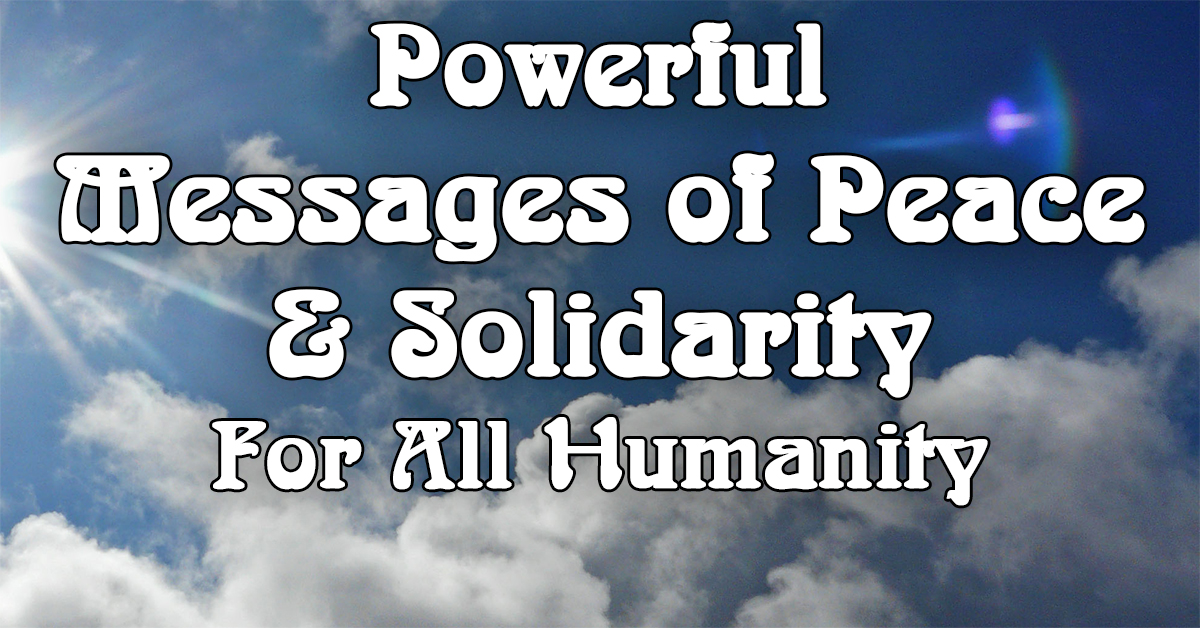 Peace Quotes And Powerful Messages Of Solidarity