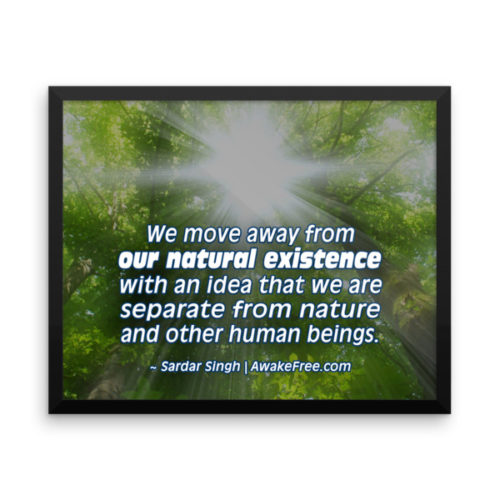Our Natural Existence – An Inspiring Framed Poster – Ready to Hang